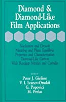 Diamond and Diamond-Like Film Applications (Nucleation and Growth, Modeling and Phase Equilibria, Proper)