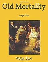 Old Mortality: Large Print