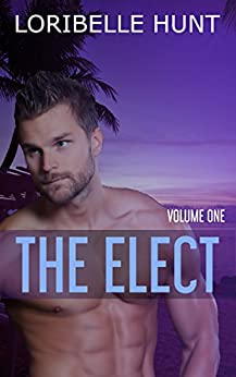 The Elect Volume One by [Hunt, Loribelle]