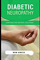 Diabetic Neuropathy: Symptoms And Natural Solutions