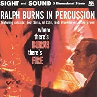 Ralph Burns in Percussion: Where There's Burns There's Fire