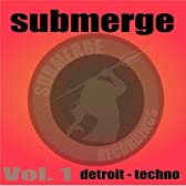 Submerge Vol.1:Detroit Techno