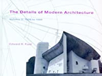 The Details of Modern Architecture: 1928 to 1988 (Set)