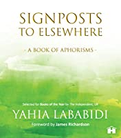 Signposts to Elsewhere: A Book of Aphorisms