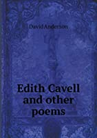 Edith Cavell and Other Poems