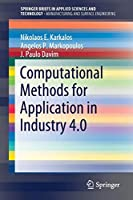 Computational Methods for Application in Industry 4.0 (SpringerBriefs in Applied Sciences and Technology)