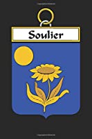 Soulier: Soulier Coat of Arms and Family Crest Notebook Journal (6 x 9 - 100 pages)