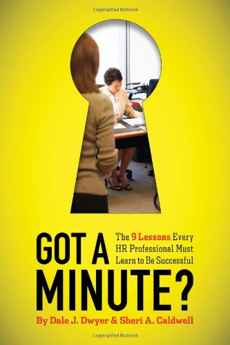 Download Got a Minute?: The 9 Lessons Every HR Professional Must Learn to Be Successful 1586441981
