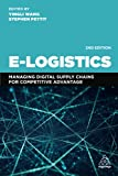 E-Logistics: Managing Digital Supply Chains for Competitive Advantage