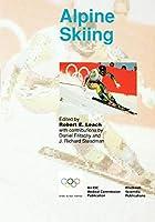 Handbook of Sports Medicine and Science: Alpine Skiing (Olympic Handbook of Sports Medicine)
