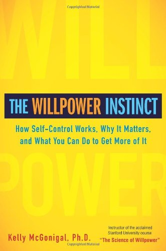 The Willpower Instinct: How Self-Control Works, Why It Matters, and What You Can Do To Get More of Itの詳細を見る