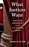 What Justices Want: Goals and Personality on the U.S. Supreme Court