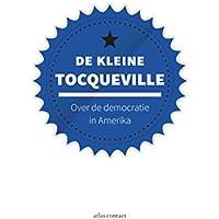 De kleine Tocqueville: over de democratie in Amerika