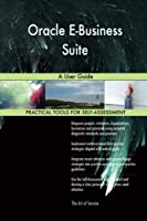 Oracle E-Business Suite: A User Guide [並行輸入品]