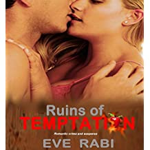 Ruin's of Temptation - A forbidden touch, a treacherous heart, desires that cannot be denied: A romantic suspense book about love, lust and revenge