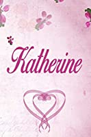 Katherine: Personalised Name Notebook/Journal Gift For Women & Girls 100 Pages (Pink Floral Design) for School, Writing Poetry, Diary to Write in, Gratitude Writing, Daily Journal or a Dream Journal.