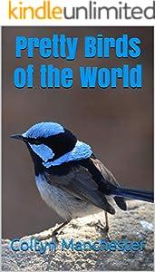 Pretty Birds of the World (English Edition)