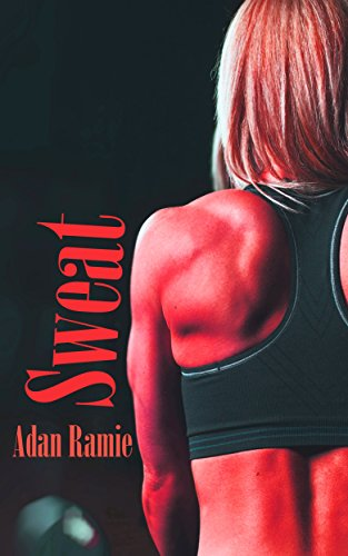 Sweat (Moving On Book 2) (English Edition)