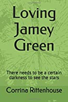 Loving Jamey Green: There needs to be a certain darkness to see the stars