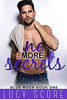 No More Secrets: A Small Town Love Story (Blue Moon Book 1) by [Score, Lucy]