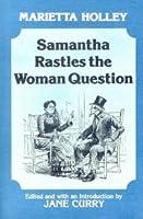 Samantha Rastles the Woman Question