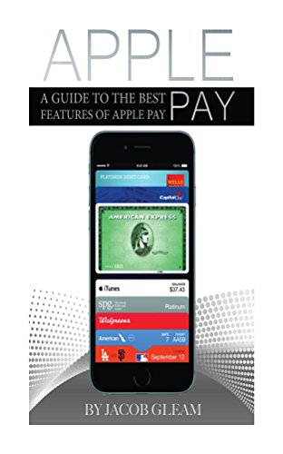 Apple Pay: A Guide to the Best Features of Apple Pay (English Edition)