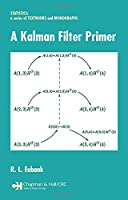 A Kalman Filter Primer (Statistics:  A Series of Textbooks and Monographs)