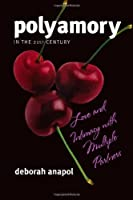 Polyamory in the 21st Century: Love and Intimacy with Multiple Partners by Deborah Anapol(2012-01-16)
