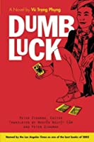 Dumb Luck: A Novel by Vu Trong Phung (Southeast Asia: Politics, Meaning, And Memory) by Unknown(2002-06-05)