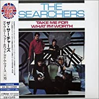 Take Me for What I'm Worth+16 by The Searchers (2003-02-21)
