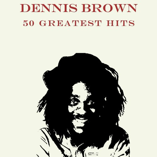 50 Greatest Hits Dennis Brown
