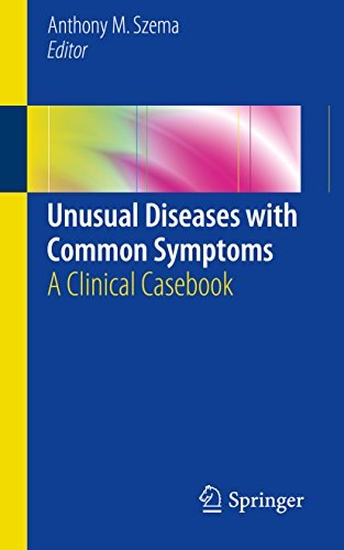 Unusual Diseases with Common Symptoms: A Clinical Casebook (English Edition)