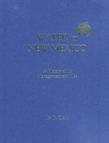 Download Water in New Mexico: A History of Its Management and Use 0826309232