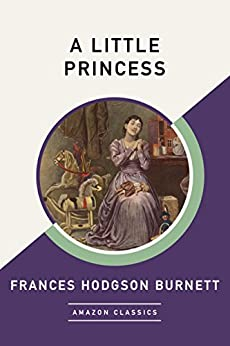 A Little Princess (AmazonClassics Edition) by [Hodgson Burnett, Frances]