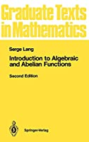 Introduction to Algebraic and Abelian Functions (Graduate Texts in Mathematics)