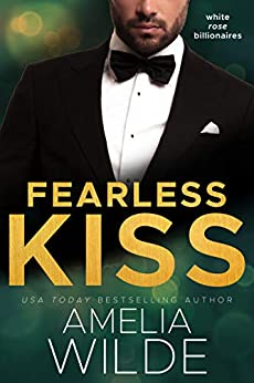Fearless Kiss (White Rose Billionaires Book 2) by [Wilde, Amelia]
