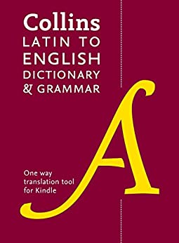 Collins Latin to English (One Way) Dictionary and Grammar (Collins Dictionary and Grammar) by [Collins Dictionaries]