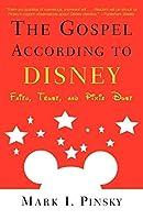 The Gospel According to Disney: Faith, Trust, and Pixie Dust by Mark I. Pinsky(2004-07-14)