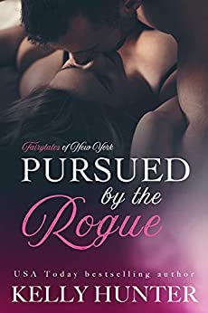 Pursued by the Rogue (The Fairy Tales of New York Series Book 1) by [Hunter, Kelly]