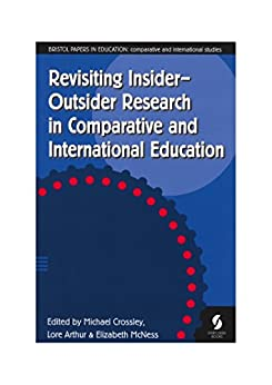 Revisiting Insider-Outsider Research in Comparative and International Education (Bristol Papers in Education) by [Elizabeth McNess]