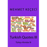 Turkish Quotes / Tuerkçe Alintilar (Of Proverbs from the Past)