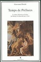 Temps De Prefaces: Le Debat Theatral En France De Hardy a La Querelle Du Cid (Bibliotheque Francaise Et Romane)
