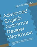 Advanced English Grammar Review Workbook: A Workbook for  Academic, Industrial & Pre-College Students:   RG - Orchid Series # 10