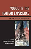 Vodou in the Haitian Experience: A Black Atlantic Perspective [並行輸入品]