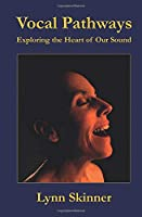 Vocal Pathways: Exploring the Heart of Our Sound