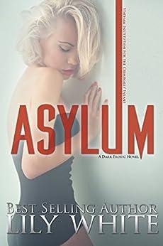 Asylum by [White, Lily]