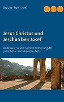 Jesus Christus Und Jeschua Ben Josef
