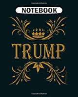 Notebook: king trump 2020  College Ruled - 50 sheets, 100 pages - 8 x 10 inches