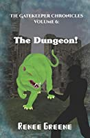 The Dungeon! (The Gatekeeper Chronicles)