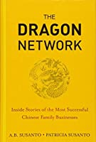The Dragon Network: Inside Stories of the Most Successful Chinese Family Businesses (Bloomberg)
